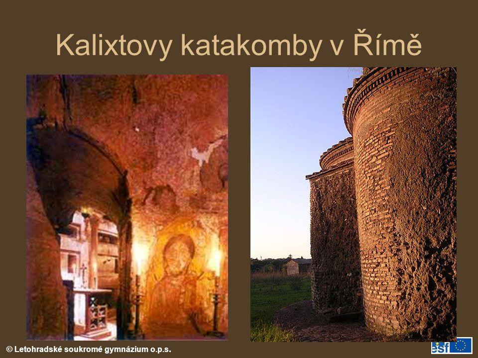 © Letohradské soukromé gymnázium o.p.s. Kalixtovy katakomby v Římě