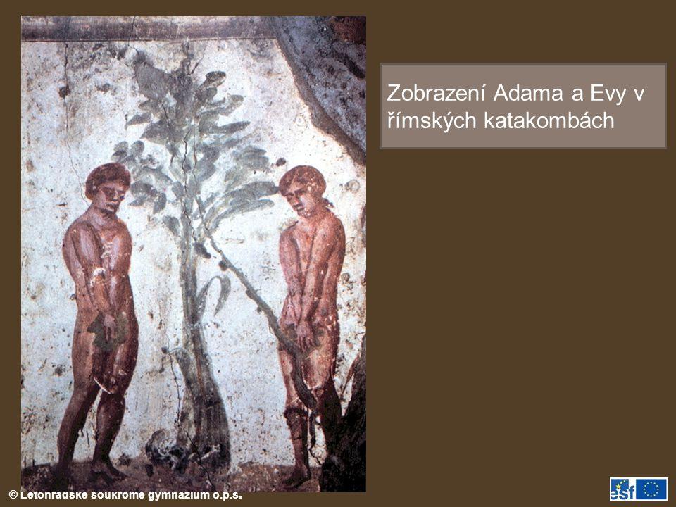 © Letohradské soukromé gymnázium o.p.s. Zobrazení Adama a Evy v římských katakombách