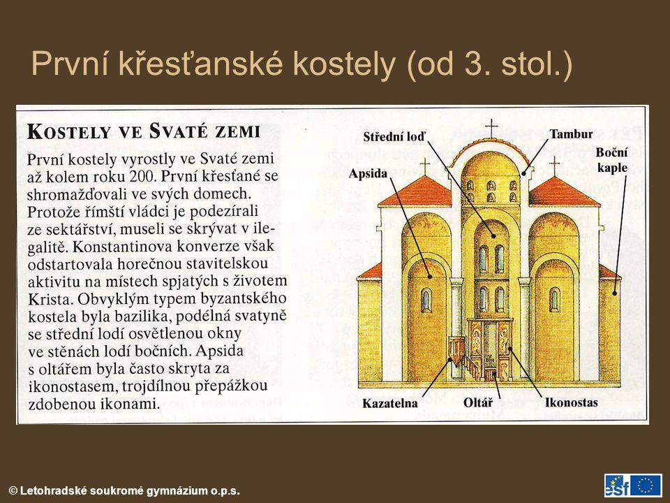© Letohradské soukromé gymnázium o.p.s. První křesťanské kostely (od 3. stol.)