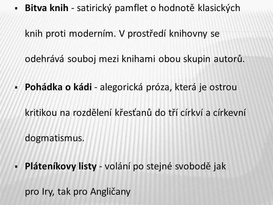  Bitva knih - satirický pamflet o hodnotě klasických knih proti moderním. V prostředí knihovny se odehrává souboj mezi knihami obou skupin autorů. 