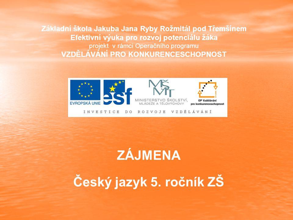 ZÁJMENA Český jazyk 5.
