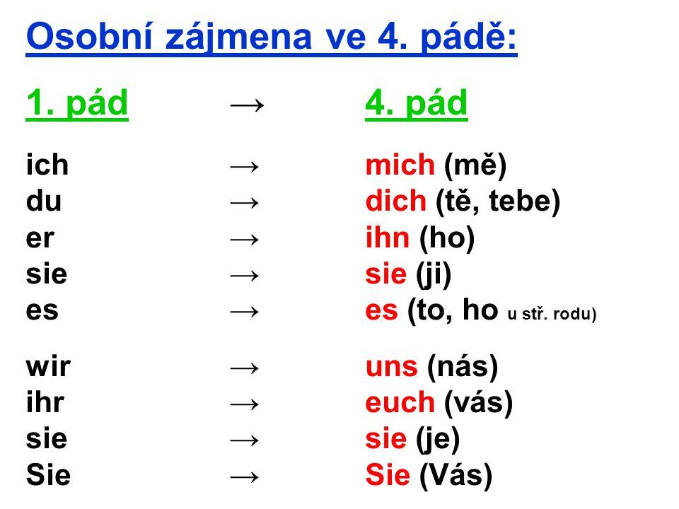 Osobní zájmena ve 4.pádě: 1. pád→ 4.