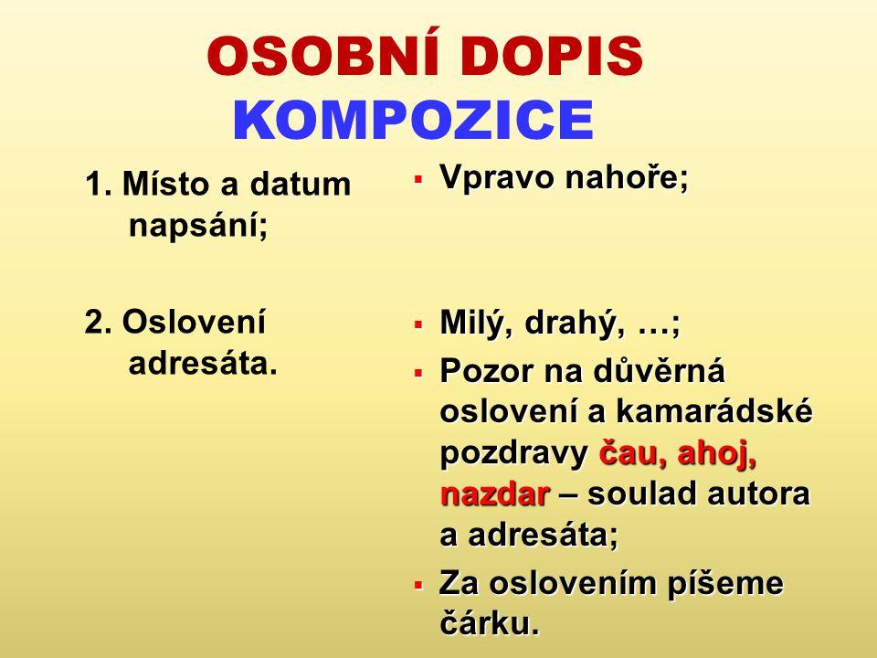 OSOBNÍ DOPIS KOMPOZICE 1.Místo a datum napsání; 2.