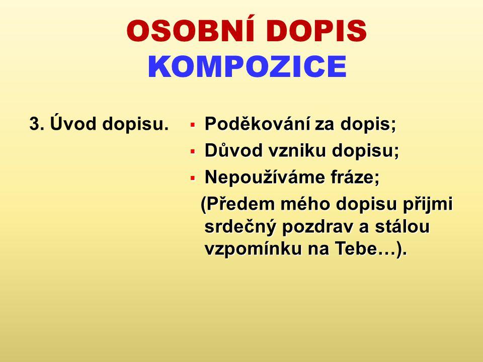 OSOBNÍ DOPIS KOMPOZICE 3.Úvod dopisu.