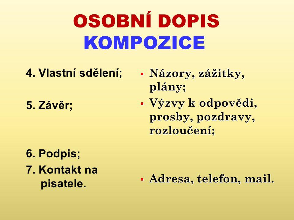 OSOBNÍ DOPIS KOMPOZICE 4.Vlastní sdělení; 5. Závěr; 6.
