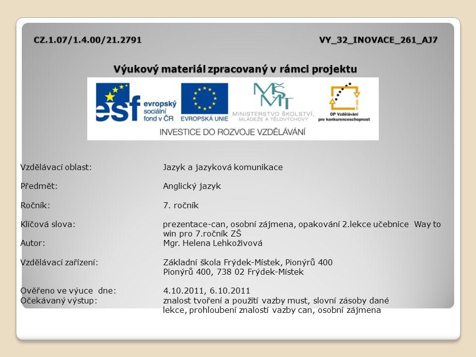 CZ.1.07/1.4.00/21.2791VY_32_INOVACE_261_AJ7 Výukový materiál zpracovaný v rámci projektu Vzdělávací oblast:Jazyk a jazyková komunikace Předmět:Anglick