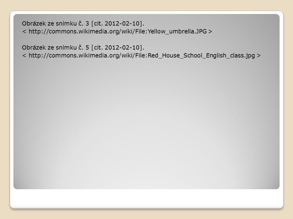 Obrázek ze snímku č. 3 [cit. 2012-02-10]. Obrázek ze snímku č. 5 [cit. 2012-02-10].