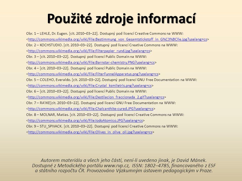 Použité zdroje informací Obr. 1 – LEHLE, Dr. Eugen. [cit. 2010–03–22]. Dostupný pod licencí Creative Commons na WWW: http://commons.wikimedia.org/wiki