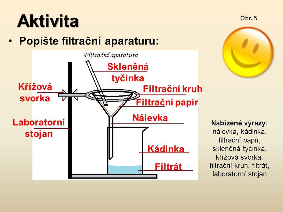 Aktivita Popište filtrační aparaturu: Obr.