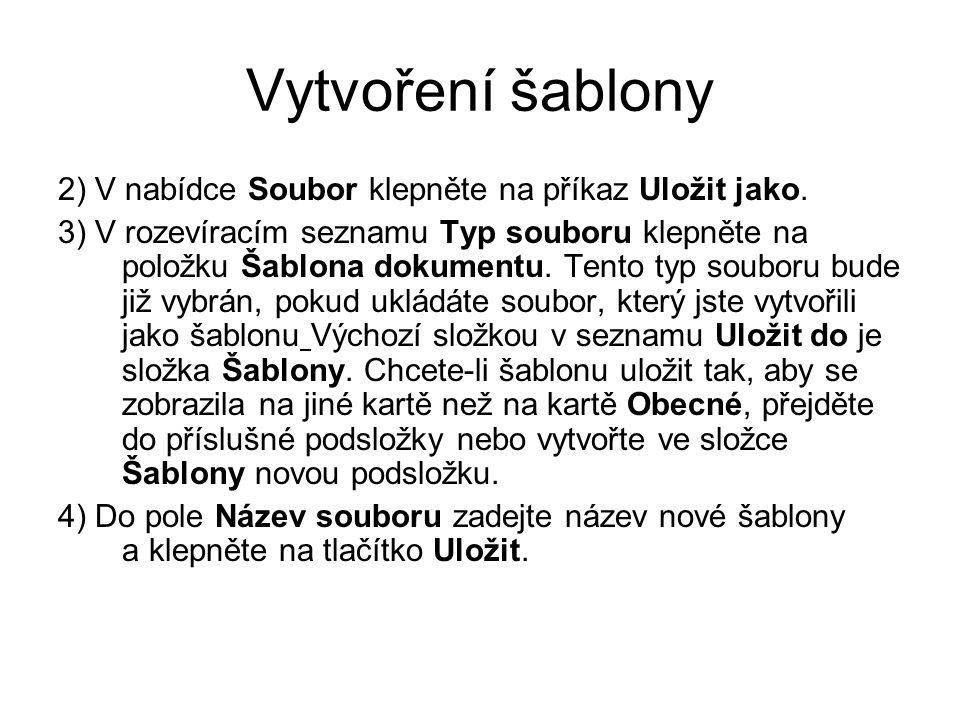 Vytvoření šablony 2) V nabídce Soubor klepněte na příkaz Uložit jako.