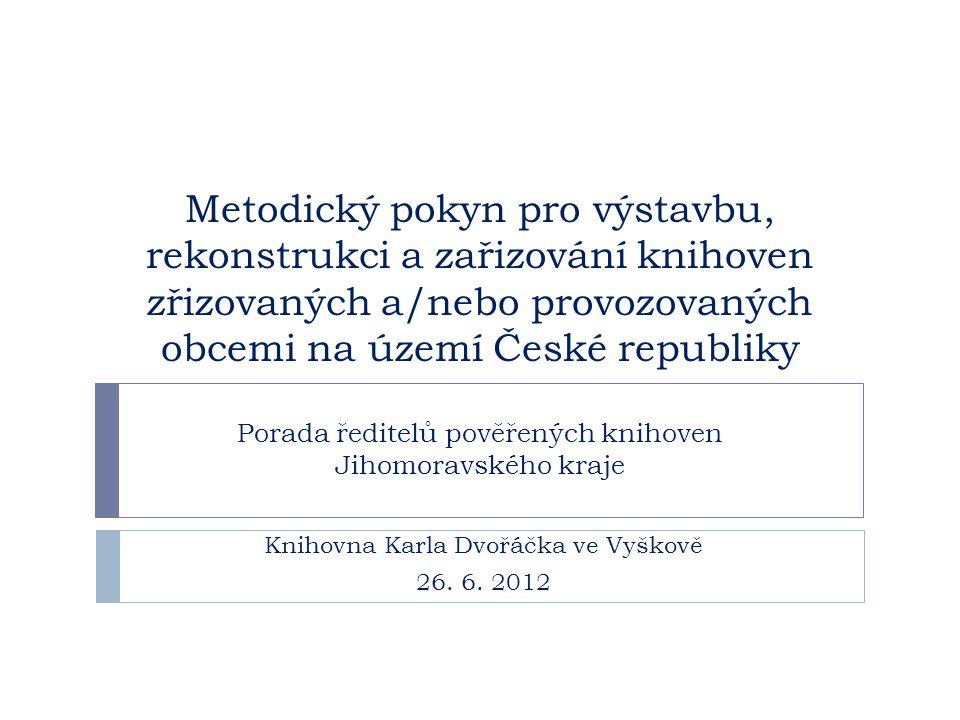 Metodický pokyn pro výstavbu, rekonstrukci a zařizování knihoven zřizovaných a/nebo provozovaných obcemi na území České republiky Porada ředitelů pově