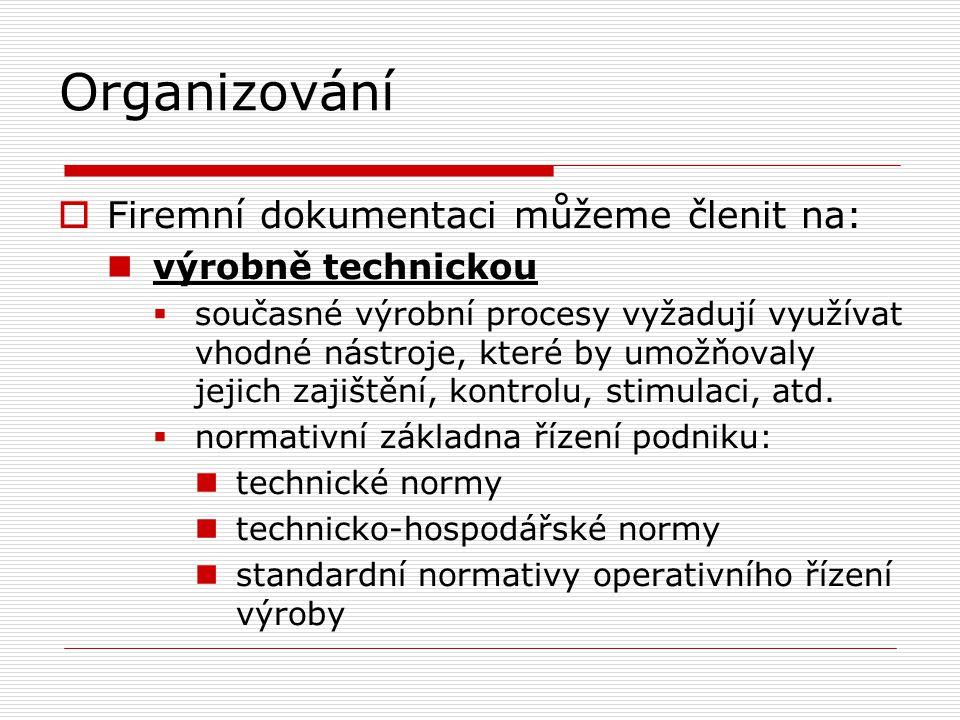 Organizování organizačně řídící  statutární dokumenty  řády  směrnice  pokyny, instrukce  metodiky