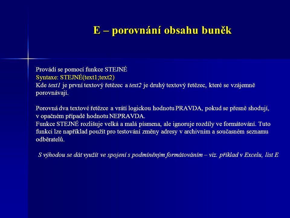 F – oddělení části informací z buňky V některých případech (např.