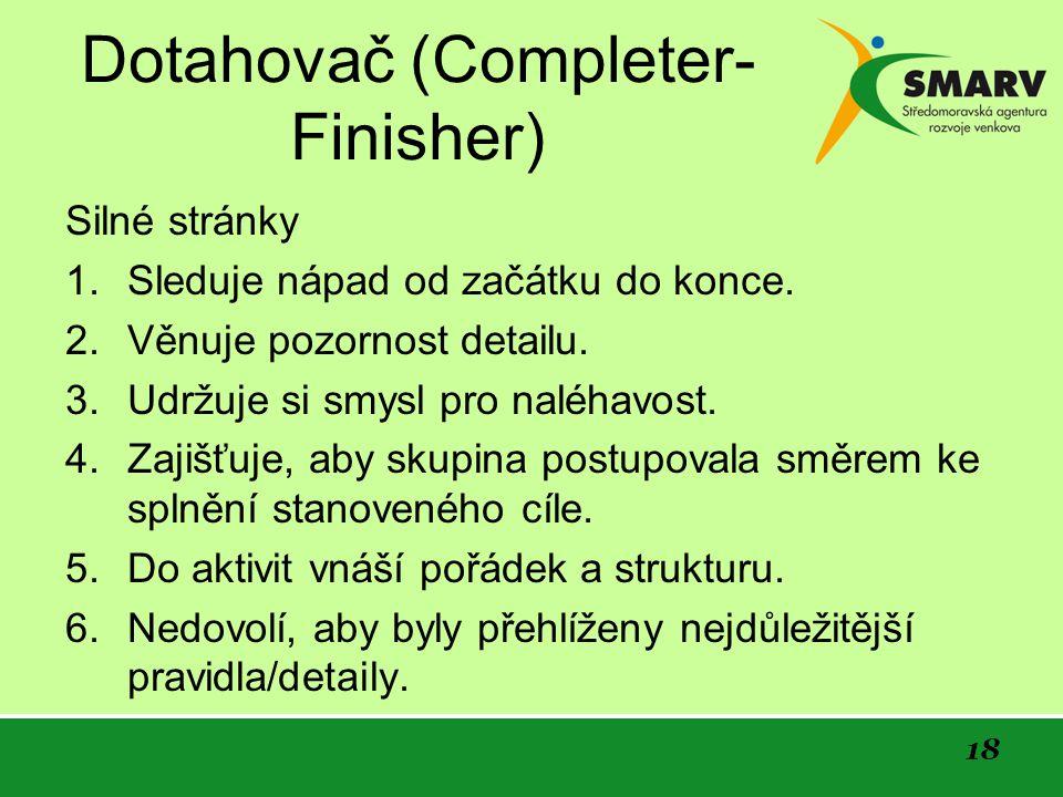 18 Dotahovač (Completer- Finisher) Silné stránky 1.
