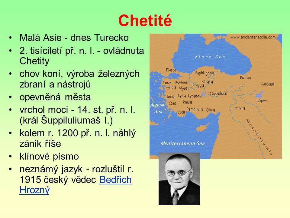 Chetité Malá Asie - dnes Turecko 2.tisíciletí př.