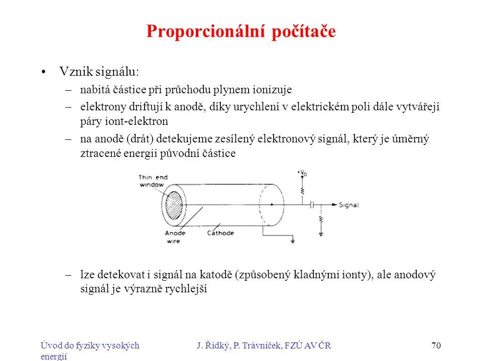 Úvod do fyziky vysokých energií J. Řídký, P. Trávníček, FZÚ AV ČR70 Proporcionální počítače Vznik signálu: –nabitá částice při průchodu plynem ionizuj