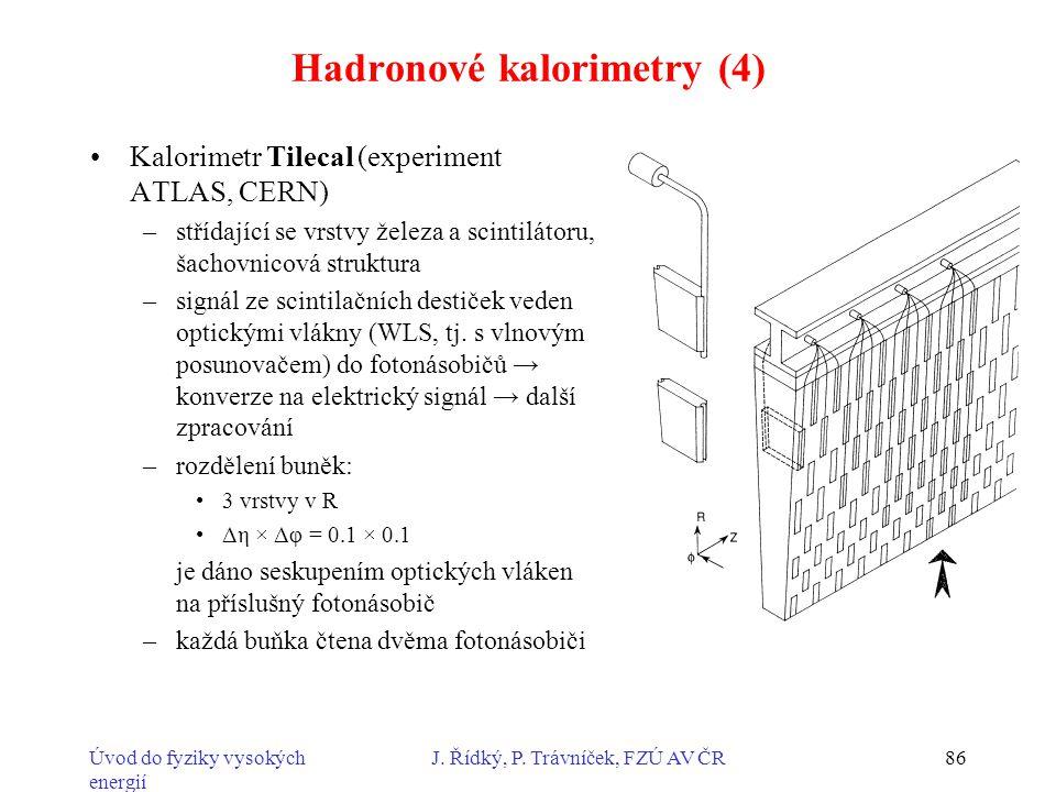 Úvod do fyziky vysokých energií J. Řídký, P. Trávníček, FZÚ AV ČR86 Hadronové kalorimetry (4) Kalorimetr Tilecal (experiment ATLAS, CERN) –střídající