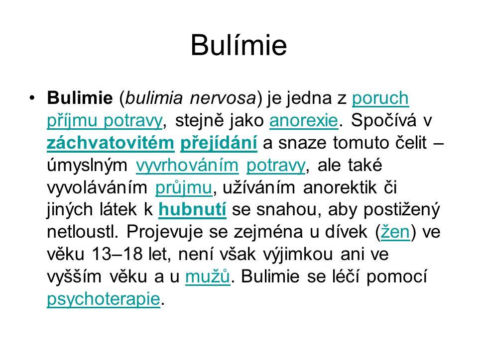 Bulímie Bulimie (bulimia nervosa) je jedna z poruch příjmu potravy, stejně jako anorexie.