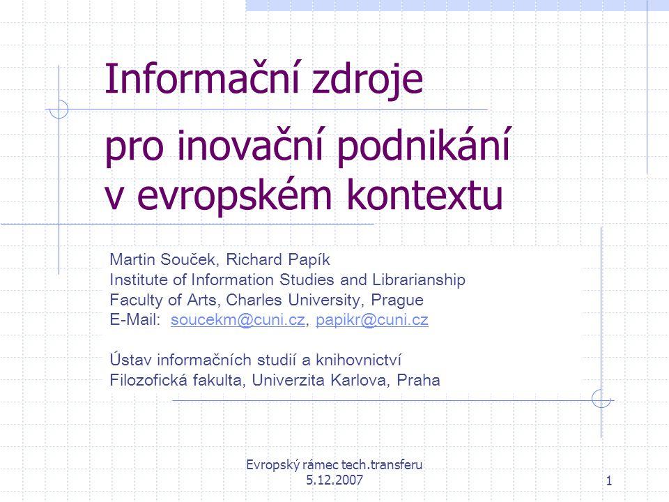 Evropský rámec tech.transferu 5.12.20072 Informace v povrchovém a hlubokém webu je třeba rozlišovat tzv.