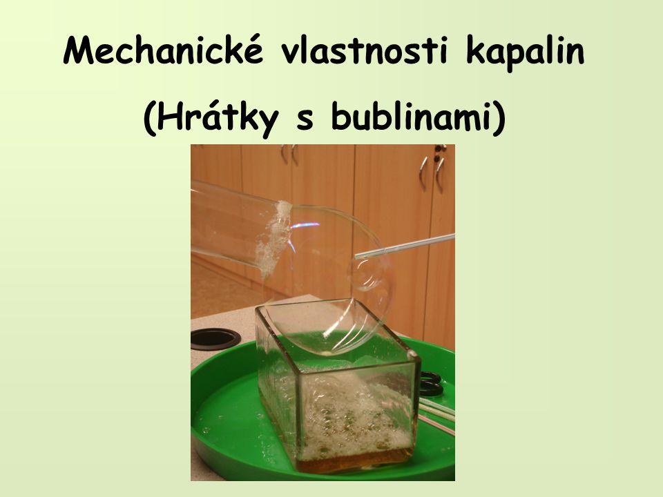 Mechanické vlastnosti kapalin (Hrátky s bublinami)