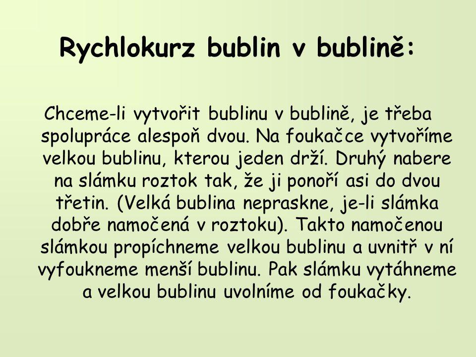 Rychlokurz bublin v bublině: Chceme-li vytvořit bublinu v bublině, je třeba spolupráce alespoň dvou.