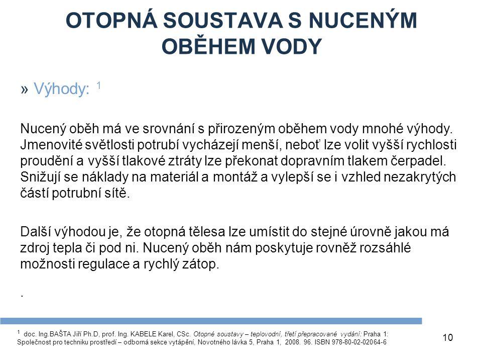 OTOPNÁ SOUSTAVA S NUCENÝM OBĚHEM VODY 10 1 doc.Ing.BAŠTA Jiří Ph.D, prof.