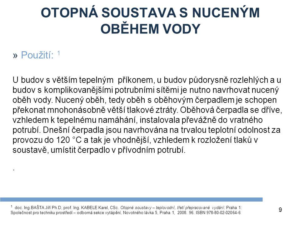 OTOPNÁ SOUSTAVA S NUCENÝM OBĚHEM VODY 9 1 doc.Ing.BAŠTA Jiří Ph.D, prof.