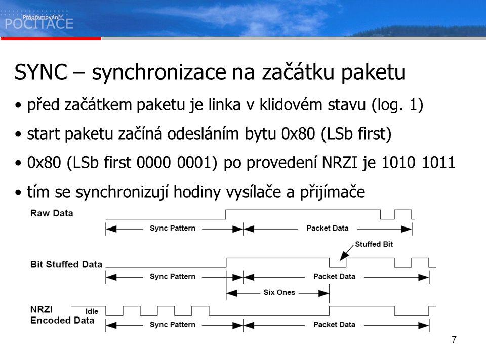 7 SYNC – synchronizace na začátku paketu před začátkem paketu je linka v klidovém stavu (log. 1) start paketu začíná odesláním bytu 0x80 (LSb first) 0