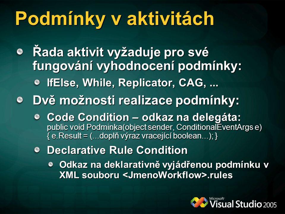 Podmínky v aktivitách Řada aktivit vyžaduje pro své fungování vyhodnocení podmínky: IfElse, While, Replicator, CAG,...