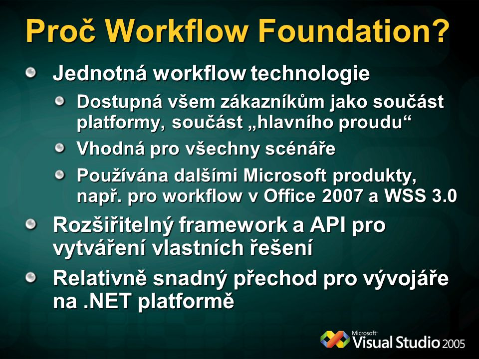 Windows Server 2003 Windows SharePoint Services Site 1Site 2…Site N SQL Server WF Runtime Engine Internet Information Services Instance workflow List Item A Item B Item C...