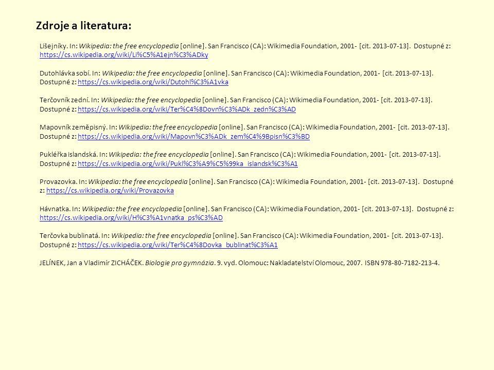 Zdroje a literatura: Lišejníky. In: Wikipedia: the free encyclopedia [online]. San Francisco (CA): Wikimedia Foundation, 2001- [cit. 2013-07-13]. Dost