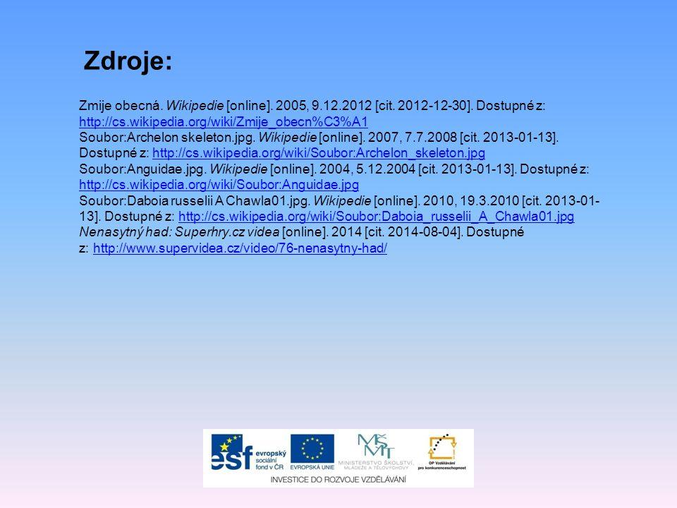 Zmije obecná. Wikipedie [online]. 2005, 9.12.2012 [cit. 2012-12-30]. Dostupné z: http://cs.wikipedia.org/wiki/Zmije_obecn%C3%A1 http://cs.wikipedia.or