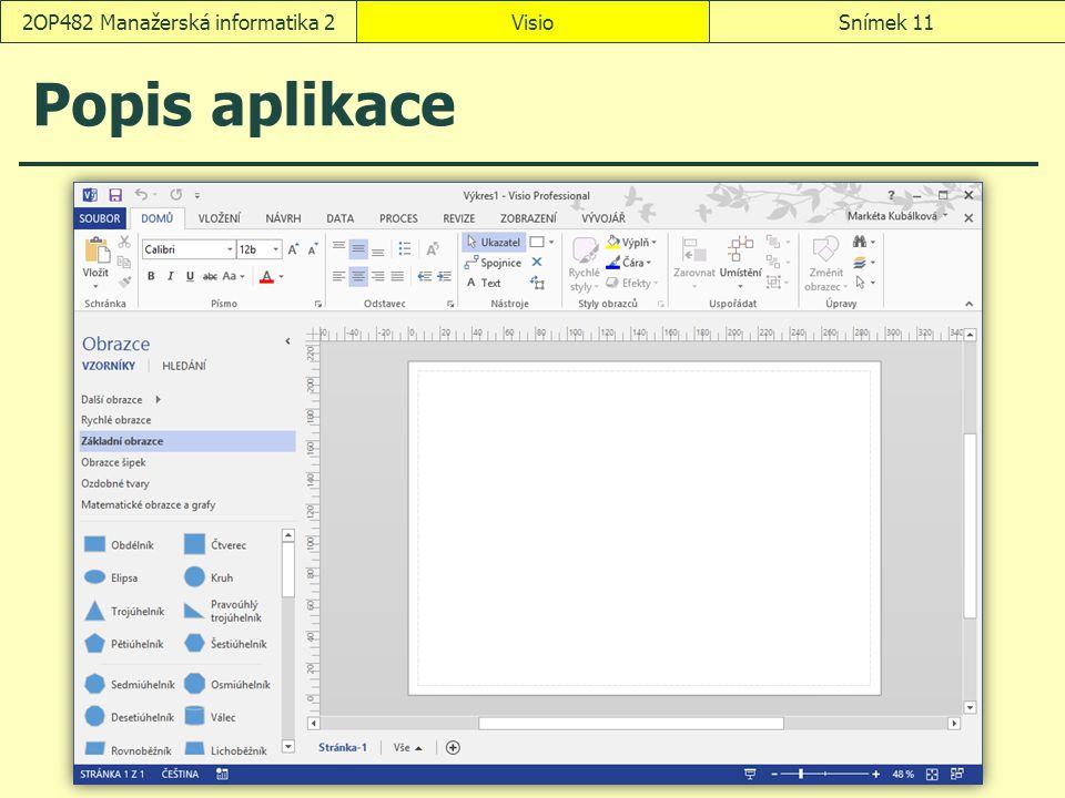 Popis aplikace VisioSnímek 112OP482 Manažerská informatika 2