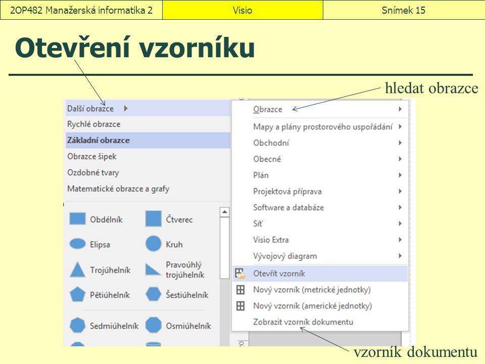 Otevření vzorníku VisioSnímek 152OP482 Manažerská informatika 2 vzorník dokumentu hledat obrazce