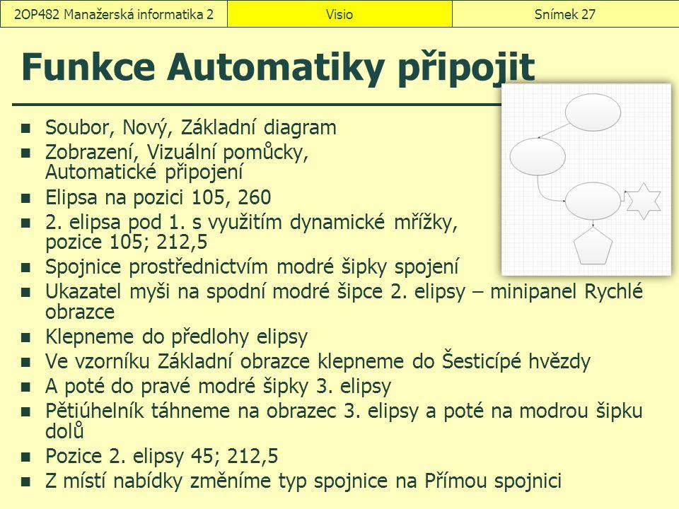 Funkce Automatiky připojit Soubor, Nový, Základní diagram Zobrazení, Vizuální pomůcky, Automatické připojení Elipsa na pozici 105, 260 2. elipsa pod 1