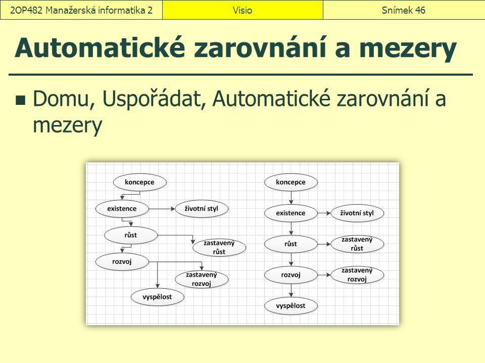 Automatické zarovnání a mezery Domu, Uspořádat, Automatické zarovnání a mezery VisioSnímek 462OP482 Manažerská informatika 2