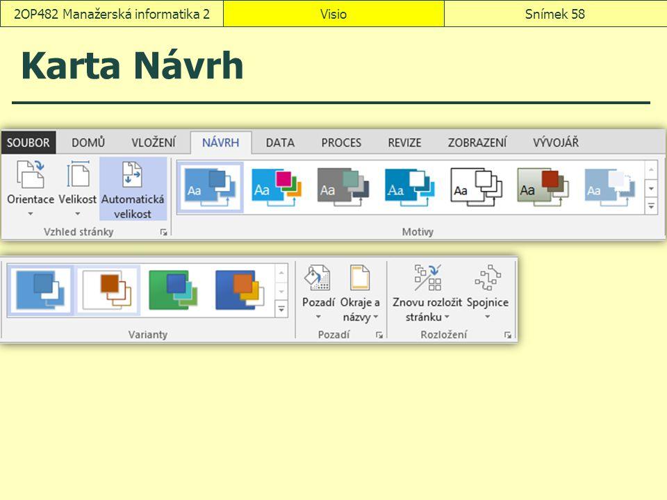 Karta Návrh VisioSnímek 582OP482 Manažerská informatika 2