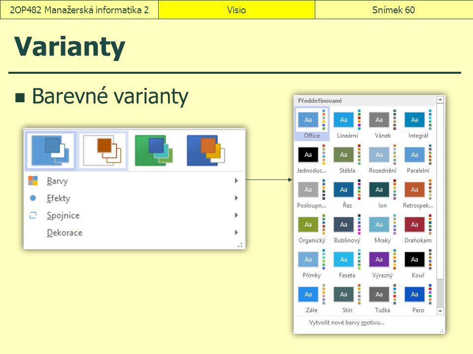 Varianty Barevné varianty VisioSnímek 602OP482 Manažerská informatika 2