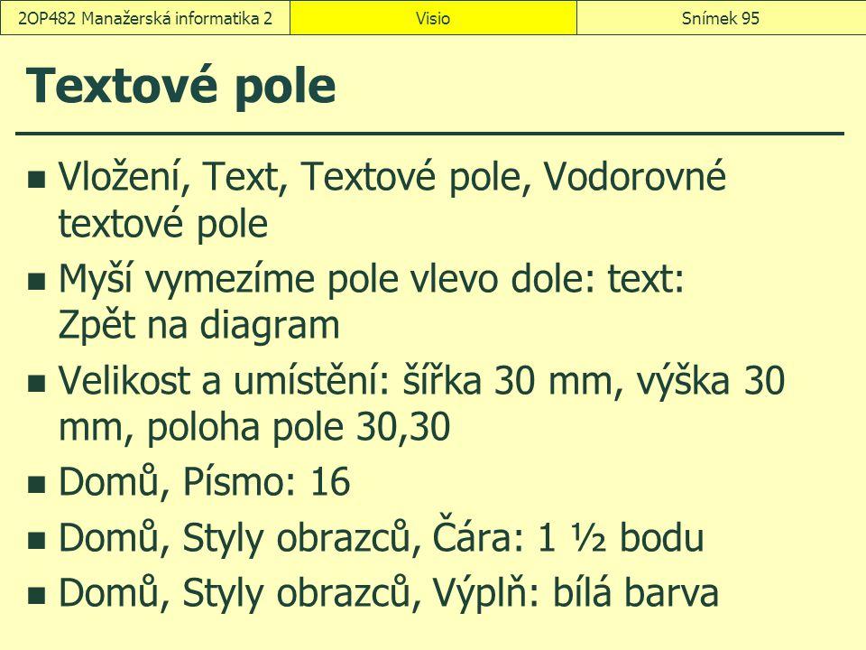 Textové pole Vložení, Text, Textové pole, Vodorovné textové pole Myší vymezíme pole vlevo dole: text: Zpět na diagram Velikost a umístění: šířka 30 mm