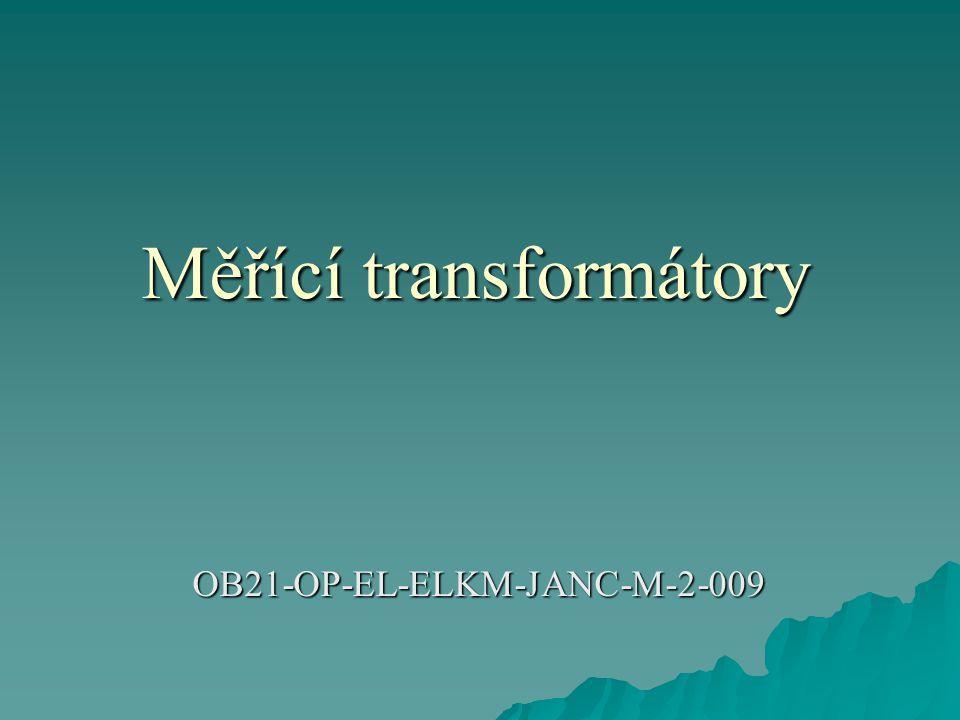 OB21-OP-EL-ELKM-JANC-M-2-009 Měřící transformátory