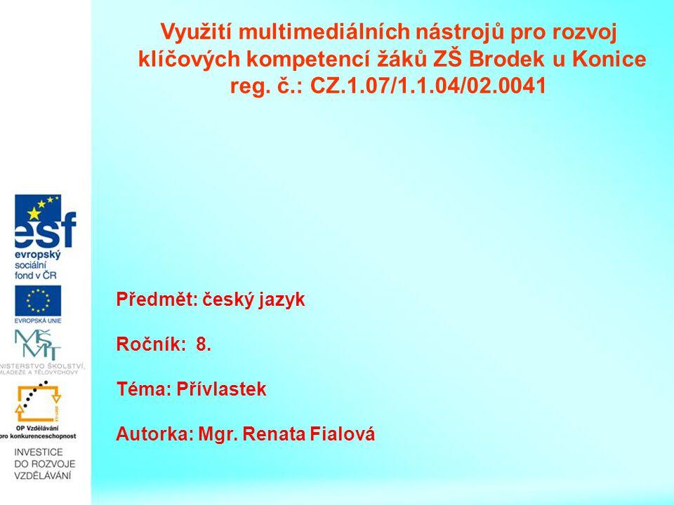 Přívlastek 8. ročník Autorka: Renata Fialová ZŠ a MŠ – T.G.Masaryka Brodek u Konice