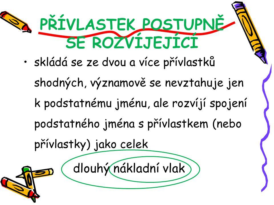 PŘÍVLASTEK POSTUPNĚ SE ROZVÍJEJÍCÍ POZOR!!.