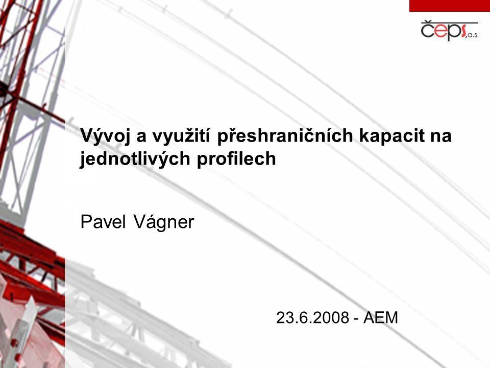 Vývoj a využití přeshraničních kapacit na jednotlivých profilech Pavel Vágner 23.6.2008 - AEM