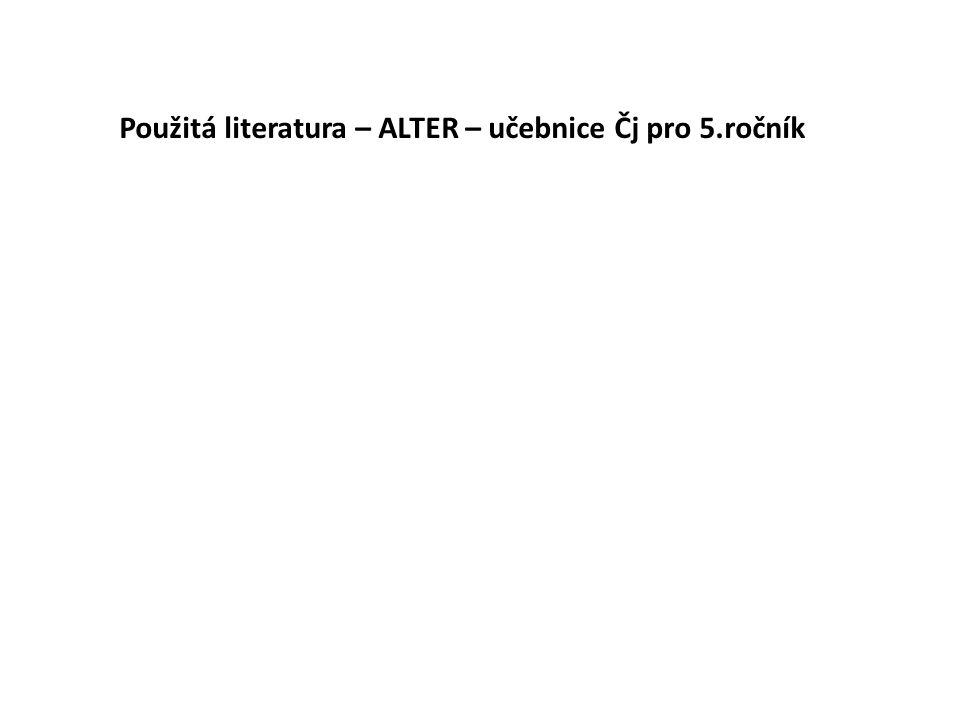 Použitá literatura – ALTER – učebnice Čj pro 5.ročník