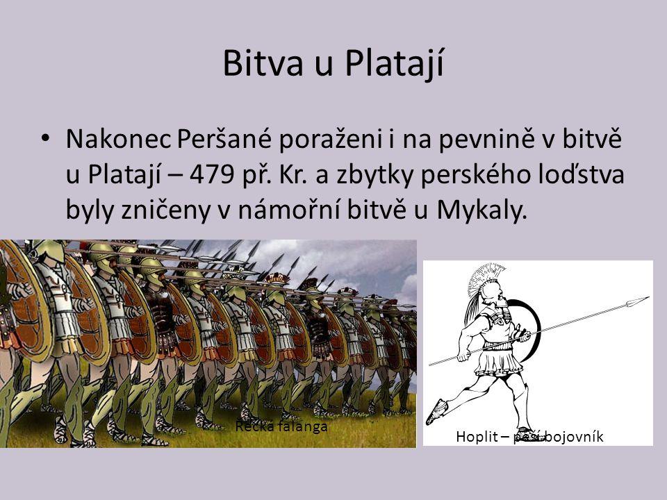 Bitva u Platají Nakonec Peršané poraženi i na pevnině v bitvě u Platají – 479 př.