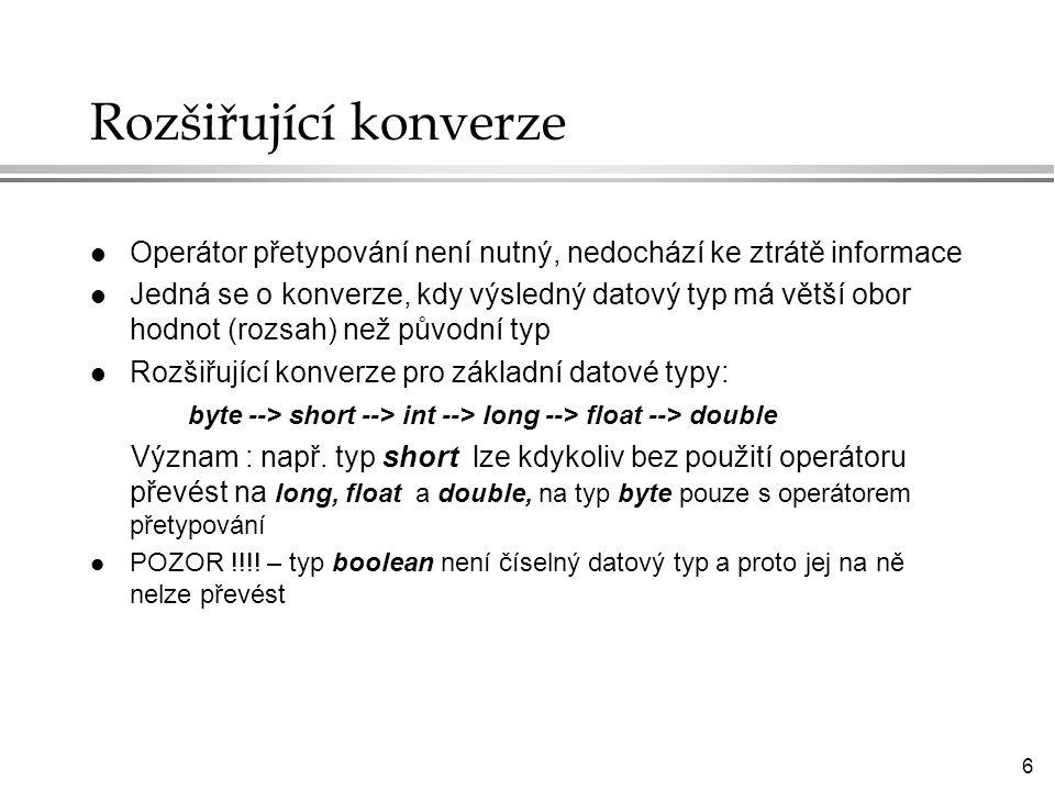 37 Cyklus while l Syntaxe: while(Boolean_Expression) { //tělo cyklu První_příkaz;...