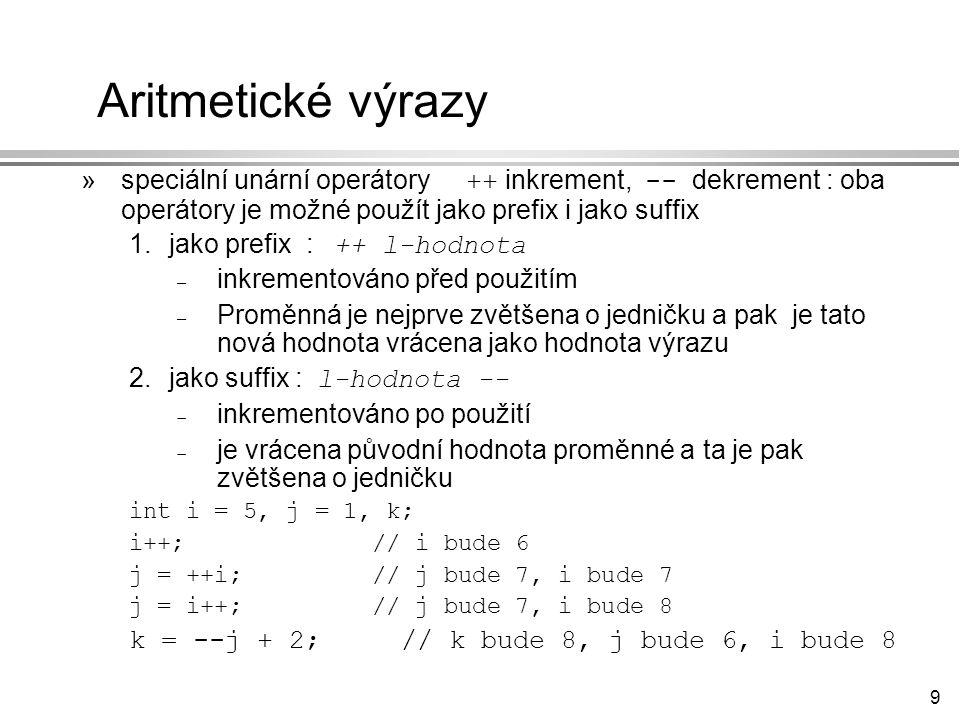 40 while : Příklad 2 : ukončení hodnotou zadanou ze vstupu l Jelikož je vstupní hodnota čtená před podmínkou vstupu do cyklu nemusí se cyklus vůbec provést.