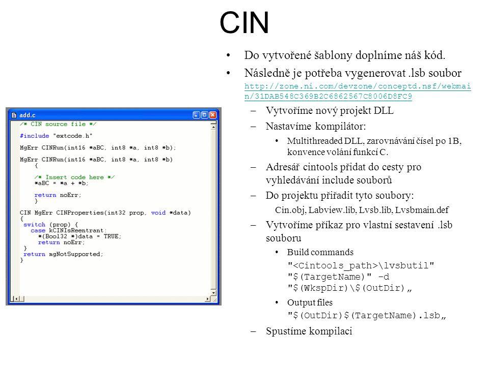 CIN Do vytvořené šablony doplníme náš kód. Následně je potřeba vygenerovat.lsb soubor http://zone.ni.com/devzone/conceptd.nsf/webmai n/31DAB548C369B2C