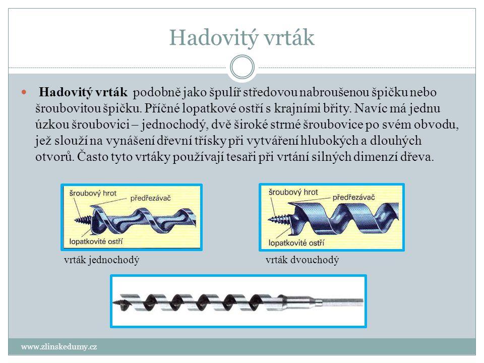 Šroubovitý vrták www.zlinskedumy.cz Šroubovitý vrták je nejrozšířenějším a nejpoužívanějším vrtákem, jež se uplatnil v truhlářské výrobě i když byl původně vrtákem čistě strojírenským.