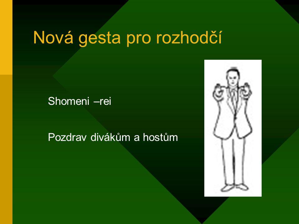 Nová gesta pro rozhodčí Shomeni –rei Pozdrav divákům a hostům
